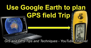 Plan Field Trip in Google Earth, then Transfer Data to GPS