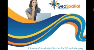 JavaScript Basics – A Survey of JavaScript Libraries for GIS and Mapping