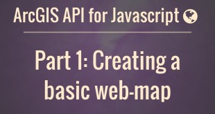 ArcGIS API for JavaScript : Our First Web Map