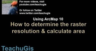 ArcMap 10: How to determine the raster resolution and calculate area