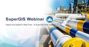 SuperGIS Webinar – Inspect and Update in Real-Time – A SuperGIS Utility Solution