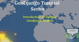 Geodjango Tutorial 1: Introduction to Django projects