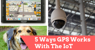 5 Ways GPS Works With The IoT