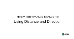 Military Tools for ArcGIS in ArcMap: Using Distance and Direction