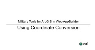 Military Tools for ArcGIS in Web AppBuilder: Using Coordinate Conversion