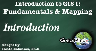 GIS Fundamentals and Mapping 1: Introduction
