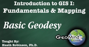 GIS Fundamentals and Mapping 2: Basic Geodesy