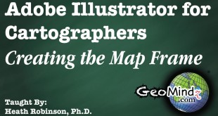 Adobe Illustrator for Cartographers 5: Creating the Map Frame