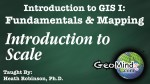 GIS Fundamentals and Mapping: Introduction to Scale