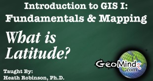 GIS Fundamentals and Mapping 6: What is Latitude?