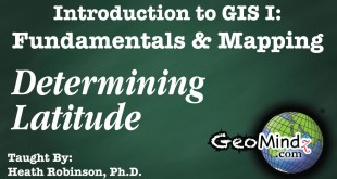 GIS Fundamentals and Mapping 9: Determining Latitude