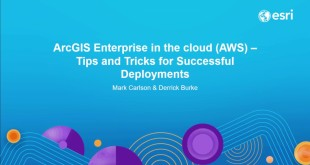 ArcGIS Enterprise in the cloud (AWS) – Tips and Tricks for Successful Deployments
