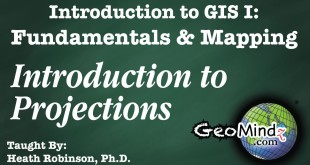 GIS Fundamentals and Mapping 18: Introduction to Projections