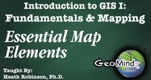 GIS Fundamentals and Mapping 24: Essential Map Elements