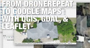 Using DroneRepeat, QGIS, GDAL, and Leaflet to Create Google Map Tiles from a Single Nadir Photo