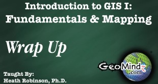 GIS Fundamentals and Mapping 28: Wrap Up