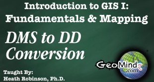 GIS Fundamentals and Mapping 7: DMS to DD Conversion
