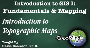 GIS Fundamentals and Mapping (Lab #1): Introduction to Topographic Maps
