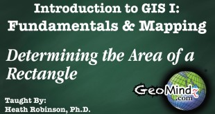 GIS Fundamentals and Mapping (Lab #3): Determining the Area of Rectangle