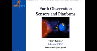 Earth Observation Sensors and Platforms by Shri Vinay Kumar