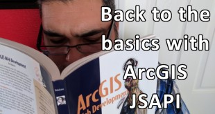 Back to the basics with ArcGIS API 4 for JavaScript