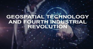 Geospatial – A golden thread in Fourth Industrial revolution