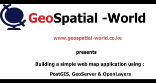 Building a simple web mapping application using PostGIS, GeoServer & OpenLayers