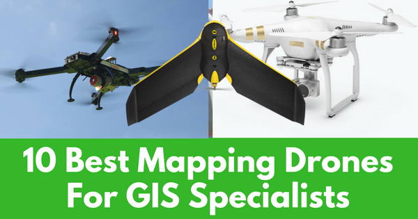 10 Best Mapping Drones For GIS Specialists Drone For Mapping on uav mapping, robot mapping, heart mapping, aai aerosonde, aisheng drone-2, lockheed u-2, micro air vehicle, satellite navigation, stealth aircraft, flight dynamics, general atomics mq-1 predator, heat mapping,